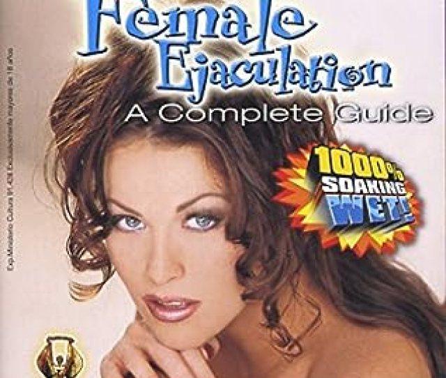 Female Ejaculation A Complete Guide Pureplay Private Amazon Co Uk Alisha Klass Tina Cherry Montana Gunn Lori Rivers Dvd Blu Ray