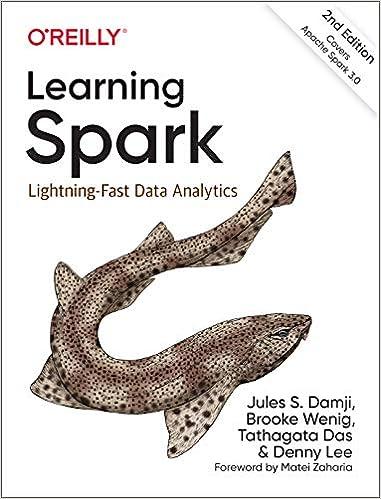 Learning Spark: Lightning-Fast Data Analytics: Damji, Jules S., Wenig,  Brooke, Das, Tathagata, Lee, Denny: 9781492050049: Amazon.com: Books