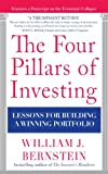 The Four Pillars of Investing: Lessons for Building a Winning Portfolio