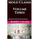 Mold requirements Volume three: Understand insurance claims and disputes regarding mold, fungal and bacterial infections.