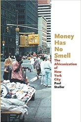 Money Has No Smell: The Africanization of New York City: Stoller, Paul: 9780226775302: Amazon.com: Books