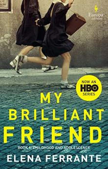 My Brilliant Friend: Neapolitan Novels, Book One by [Ferrante, Elena]
