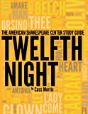 The American Shakespeare Center Study Guide: Twelfth Night