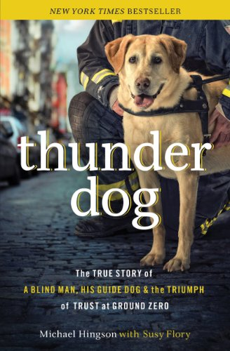 Thunder Dog: The True Story of a Blind Man,...