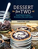 Product review for Dessert For Two: Small Batch Cookies, Brownies, Pies, and Cakes