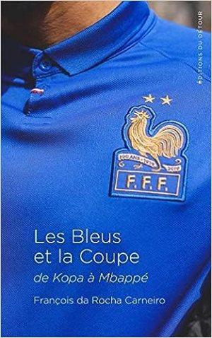 Les Bleus et la coupe – de Kopa à Mbappé [CRITIQUE]