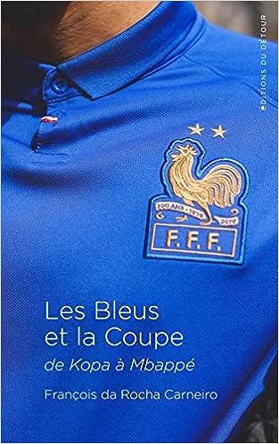 Les bleus et la coupe - De Kopa à Mbappé