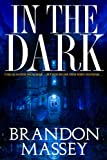 In the Dark - A Supernatural Suspense Thriller