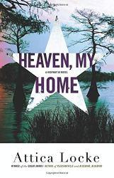 Amazon.com: Heaven, My Home (A Highway 59 Novel (2)) (9780316363402): Locke, Attica: Books