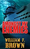 Amongst My Enemies: A Cold War Spy vs Spy Action Thriller