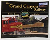 The Grand Canyon Railway: Sixty Years in Color
