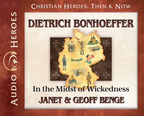 Dietrich Bonheoffer Audiobook: In the Midst of Wickedness (Christian Heroes: Then & Now) Audio CD - Audiobook, CD