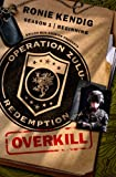 Operation Zulu Redemption: Overkill - The Beginning (Operation Zulu Redemption Season 1)