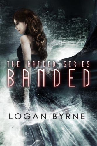 Book cover for Banded by Logan Byrne. It features a young woman dressed in black and a city landscape ahead of her in the night.