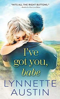 I've Got You, Babe (Must Love Babies Book 2) by [Austin, Lynnette]