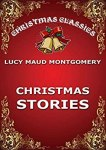Christmas Stories by [Montgomery, Lucy Maud]