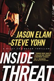 Inside Threat (A Riley Covington Thriller Book 4) by [Elam, Jason, Yohn, Steve]