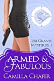 Armed and Fabulous (Lexi Graves Mysteries Book 1)