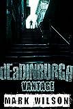 dEaDINBURGH: Vantage (Din Eidyn Corpus Book 1)