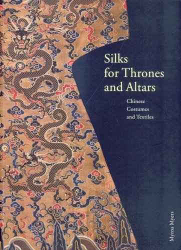 Silks for Thrones and Altars: Chinese Costumes and Textiles