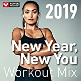 New Year, New You: Workout Mix 2019 (Non-Stop Workout Mix 130 BPM)