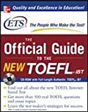 The Official Guide to the New TOEFL iBT with CD-ROM by Educational Testing Service by McGraw-Hill (2007-05-03)