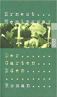 Der Garten Eden: Amazon.de: Hemingway, Ernest, Schmitz, Werner: Bücher