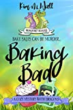 Baking Bad - a Cozy Mystery (with Dragons): Tea, dragons, and murder - a funny cozy mystery with a scaly twist. (A Beaufort Scales Mystery Book 1)