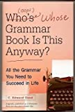 Who's (oops whose) Grammar Book is This Anyway?