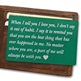 Personalized Wallet Love Note Insert Green wallet insert - When I Tell You I Love You, Deployment gift for him, Perfect for Your Anniversary, Boyfriend, Husband