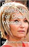 Bob Hairstyles For Older Women