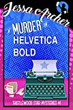 A Murder in Helvetica Bold: Thistlewood Star Mysteries #1 (Thistlewood Star Cozy Mysteries)