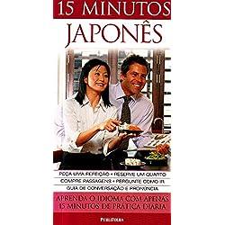 15 Minutos Japonês. Aprenda o Idioma com Apenas 15 Minutos de Prática Diária