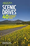 Arizona Highways Scenic Drives: 40 Of The State s Best Back Roads