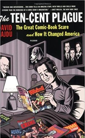 Image result for The Ten-Cent Plague: The Great Comic Book Scare And How It Changed America