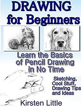 Drawing for Beginners: Learn the Basics of Pencil Drawing ...