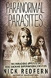 Paranormal Parasites: The Voracious Appetites of Soul-Sucking Supernatural Entities