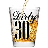 Dirty 30 Shot Glass (Thirty) - 30th Birthday - Celebrate Turning Thirty - Gift Under $10