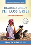 Healing A Child's Pet Loss Grief: A Guide for Parents