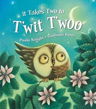 My recommendations in picture books about animals. It Takes Two to T'wit T'woo by Paula Knight cover.