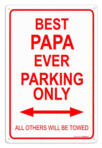 Papa Sign Gifts Best Papa Ever Parking Sign Metal Decorative Sign Home Decor Man Cave Novelty Sign