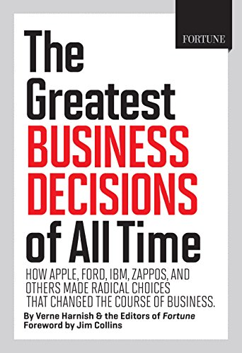 Fortune The Greatest Business Decisions of All Time: How Apple, Ford, IBM, Zappos, and others made radical choices that changed the course of business. (English Edition)