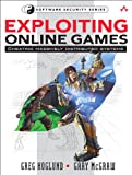 Exploring Online Games: Cheating Massively Distributed Systems (Addison-Wesley Software Security Series)