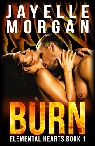 Burn (Elemental Hearts Book 1) by [Morgan, Jayelle]