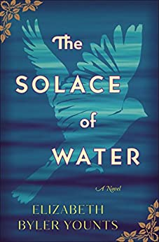 The Solace of Water: A Novel by [Younts, Elizabeth Byler]