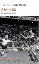Séville 82: France-Allemagne : le match du siècle