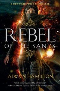 Rebel of the Sands by Alwyn Hamilton