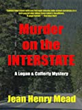 Murder on the Interstate ( A Logan & Cafferty Mystery/Suspense Novel )