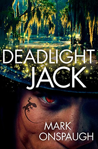 Deadlight Jack (The Raven and the Canary Book 2) by [Onspaugh, Mark]
