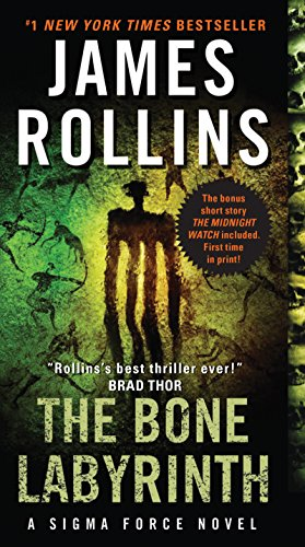 The Bone Labyrinth: A Sigma Force Novel...